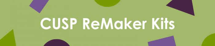 CUSP Remaker kits